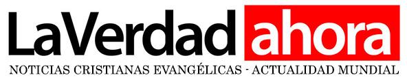 Noticias Cristianas – La Verdad Ahora